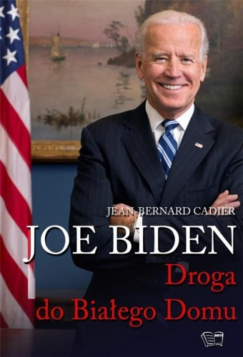 Joe Biden. Droga do Białego Domu